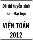 Đề thi cao học Viện Toán năm 2012 - Môn thi: Đại số và Giải tích