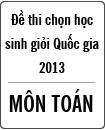 Đề thi chọn học sinh giỏi Quốc gia THPT môn Toán năm 2013 - Ngày thứ hai