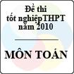 Đề thi tốt nghiệp THPT năm 2010 - môn Toán (Có hướng dẫn)