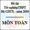 Đề thi tốt nghiệp THPT năm 2010 - môn Toán (Giáo dục thường xuyên)