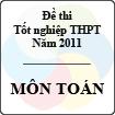 Đề thi tốt nghiệp THPT năm 2011 hệ phổ thông - môn Toán