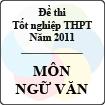 Đề thi tốt nghiệp THPT năm 2011 hệ phổ thông - môn Ngữ văn
