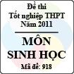 Đề thi tốt nghiệp THPT năm 2011 hệ phổ thông - môn Sinh học (Mã đề 918)
