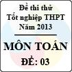 Đề thi thử tốt nghiệp THPT năm 2013 - môn Toán (Đề 3)