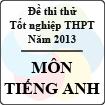 Đề thi thử tốt nghiệp THPT năm 2013 - môn tiếng Anh