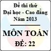 Đề thi thử Đại học năm 2013 - môn Toán (Đề 22)