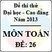 Đề thi thử Đại học năm 2013 - môn Toán (Đề 26)