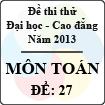 Đề thi thử Đại học năm 2013 - môn Toán (Đề 27)