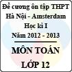 Đề cương ôn tập học kỳ I lớp 12 môn Toán năm học 2012 - 2013 (THPT chuyên Hà Nội - Amsterdam)