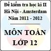 Đề thi học kì II môn Toán lớp 12 năm 2012 -  THPT chuyên Hà Nội Amsterdam