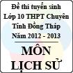 Đề thi tuyển sinh lớp 10 THPT Chuyên tỉnh Đồng Tháp - Môn Lịch sử (năm học 2012 - 2013)