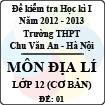 Đề thi học kì I môn Địa lý lớp 12 cơ bản (Đề 01) - THPT Chu Văn An (2012 - 2013)