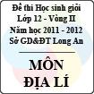 Đề thi học sinh giỏi tỉnh Long An lớp 12 vòng 2 năm 2011 - 2012 môn Địa lí