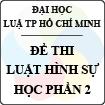 Đề thi môn Luật hình sự - Đại học Luật TP Hồ Chí Minh