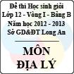 Đề thi học sinh giỏi tỉnh Long An lớp 12 vòng 1 năm 2012 - 2013 môn Địa lí (Bảng B)