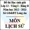 Đề thi học sinh giỏi tỉnh Long An lớp 12 vòng 1 năm 2012 - 2013 môn Lịch sử (Bảng B)