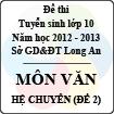 Đề thi tuyển sinh lớp 10 tỉnh Long An năm học 2012 - 2013 môn Văn (Hệ chuyên - Đề 2)