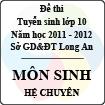 Đề thi tuyển sinh lớp 10 tỉnh Long An năm học 2011 - 2012 môn Sinh (Hệ chuyên)