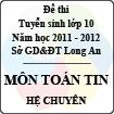 Đề thi tuyển sinh lớp 10 tỉnh Long An năm học 2011 - 2012 môn Toán tin (Hệ chuyên)