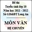 Đề thi tuyển sinh lớp 10 tỉnh Long An năm học 2011 - 2012 môn Ngữ văn (Hệ chuyên)