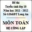 Đề thi tuyển sinh lớp 10 tỉnh Long An năm học 2011 - 2012 môn Toán (Hệ công lập)