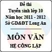 Đề thi tuyển sinh lớp 10 tỉnh Long An năm học 2011 - 2012 môn Văn (Hệ công lập)