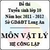 Đề thi tuyển sinh lớp 10 tỉnh Long An năm học 2011 - 2012 môn Vật lí (Hệ công lập)