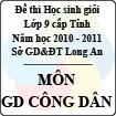 Đề thi học sinh giỏi tỉnh Long An lớp 9 năm 2011 môn Giáo dục công dân