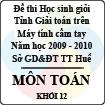 Đề thi học sinh giỏi giải toán trên Máy tính cầm tay tỉnh Thừa Thiên Huế - Khối 12 (2009 - 2010)
