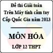 Đề thi giải toán trên Máy tính cầm tay cấp Quốc gia năm 2013 môn Hóa lớp 12 THPT