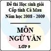 Đề thi học sinh giỏi tỉnh Cà Mau lớp 9 năm 2009 môn Ngữ văn
