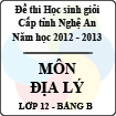Đề thi học sinh giỏi tỉnh Nghệ An năm 2012 - 2013 môn Địa lý lớp 12 Bảng B (Có đáp án)