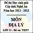 Đề thi học sinh giỏi tỉnh Nghệ An năm 2012 - 2013 môn Địa lý lớp 12 bổ túc THPT (Có đáp án)