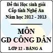 Đề thi học sinh giỏi tỉnh Nghệ An năm 2012 - 2013 môn Giáo dục công dân lớp 12 Bảng A (Có đáp án)