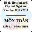 Đề thi học sinh giỏi tỉnh Nghệ An năm 2012 - 2013 môn Toán lớp 12 Bổ túc THPT (Có đáp án)