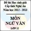Đề thi học sinh giỏi tỉnh Nghệ An năm 2012 - 2013 môn Ngữ văn lớp 12 (Có đáp án)