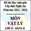 Đề thi học sinh giỏi tỉnh Nghệ An năm 2012 - 2013 môn Vật lý lớp 12 Bảng B (Có đáp án)