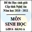 Đề thi học sinh giỏi tỉnh Nghệ An năm 2010 - 2011 môn Sinh học lớp 9 Bảng A (Có đáp án)