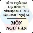 Đề thi tuyển sinh lớp 10 THPT tỉnh Nghệ An năm 2011 - 2012 môn Ngữ văn (Có đáp án)