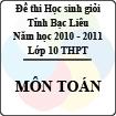 Đề thi học sinh giỏi tỉnh Bạc Liêu môn Toán lớp 10 (Năm học 2010 - 2011) - Có đáp án