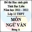 Đề thi học sinh giỏi lớp 12 THPT tỉnh Bạc Liêu môn Ngữ văn bảng A (Năm học 2011 - 2012) - Có đáp án