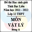 Đề thi học sinh giỏi lớp 12 THPT tỉnh Bạc Liêu môn Vật lý bảng A (Năm học 2011 - 2012) - Có đáp án