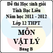 Đề thi học sinh giỏi lớp 12 THPT tỉnh Bạc Liêu môn Vật lý bảng B (Năm học 2011 - 2012) - Có đáp án