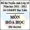 Đề thi tuyển sinh lớp 10 THPT tỉnh Bạc Liêu năm học 2011 - 2012 môn Hóa học (Chuyên) - Có đáp án