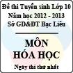 Đề thi tuyển sinh lớp 10 THPT tỉnh Bạc Liêu năm học 2012 - 2013 môn Hóa học (Chuyên) - Ngày thi thứ nhất