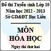 Đề thi tuyển sinh lớp 10 THPT tỉnh Bạc Liêu năm học 2012 - 2013 môn Hóa học (Chuyên) - Ngày thi thứ hai