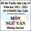 Đề thi tuyển sinh lớp 10 THPT tỉnh Bạc Liêu năm học 2012 - 2013 môn Ngữ văn (Không chuyên)