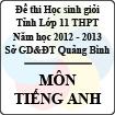 Đề thi học sinh giỏi lớp 11 THPT tỉnh Quảng Bình năm học 2012 - 2013 môn Tiếng Anh - Có đáp án