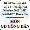 Đề thi học sinh giỏi lớp 9 THCS tỉnh Thanh Hóa năm học 2010 - 2011 môn Giáo dục công dân (Có đáp án)