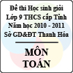 Đề thi học sinh giỏi lớp 9 THCS tỉnh Thanh Hóa năm học 2010 - 2011 môn Toán (Có đáp án)